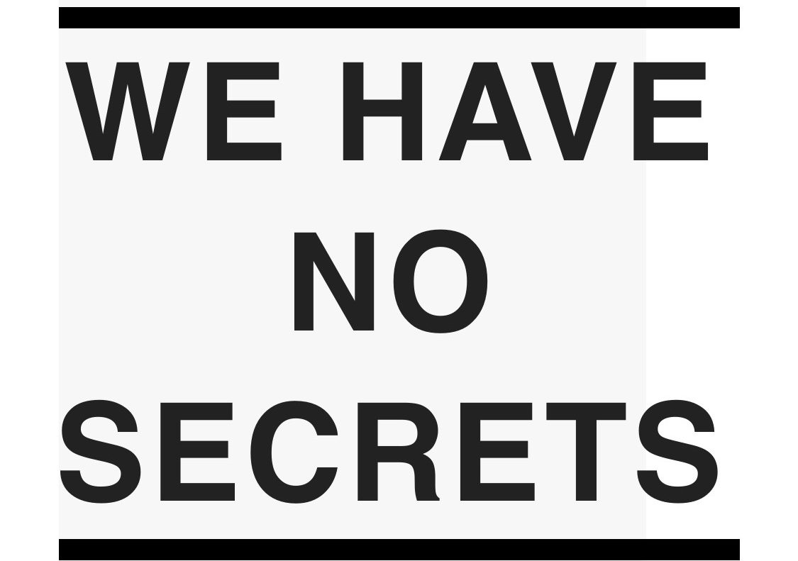 We have no Secrets